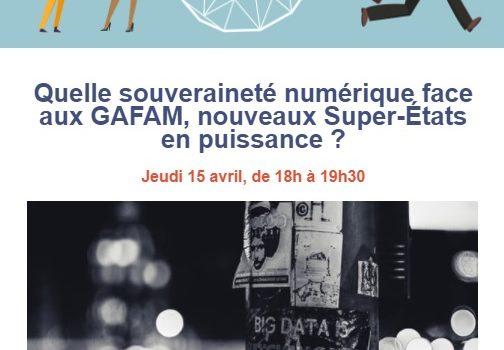 Quelle souveraineté numérique face aux GAFAM, nouveaux Super-États en puissance ?